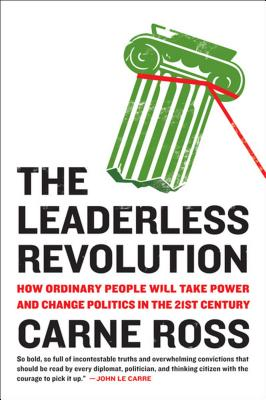 The Leaderless Revolution By Ross, Carne